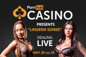 "Pornhub Casino Presents ""Lingerie Soiree"""