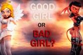 Good Girl, or Bad Girl?